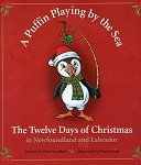 A Puffin Playing by the Sea: 12 Days of Christmas in Newfoundland & Labrador - Gina Noordhof