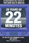 25 Years of 22 Minutes - An unauthorized oral History of This Hour Has 22 Minutes - Angela Mombourquette - Hard Cover