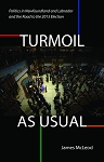 Turmoil - as Usual: Politics in Nl and Lab and the Road to the 2015 Election - James Mcleod