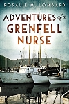 Adventures of a Grenfell Nurse - Rosalie M. Lombard