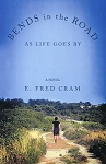 Bends in the Road: As Life Goes By - A Novel - E. Fred Cram