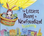 The Littlest Bunny in NL: An Easter Adventure - Lily Jacobs - Robert Dunn