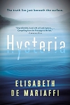 Hysteria - The Truth lives just below the surface - Elisabeth De Mariaffi - Available March 2018