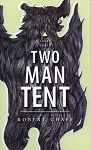 Two Man Tent - Robert Chafe